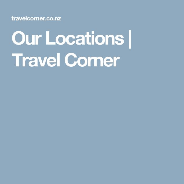 Our Locations   Travel Corner