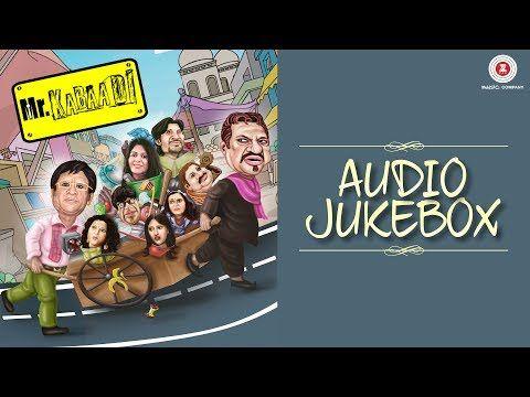 Mr. Kabaadi - Full Movie Audio Jukebox   Om Puri, Annu Kapoor, Rajbeer Singh & Kashish Vohra