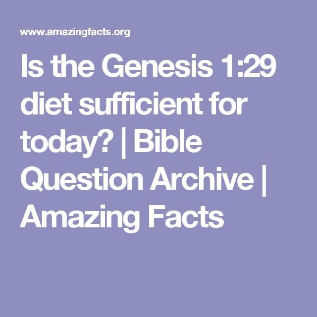 Is the Genesis 1:29 diet sufficient for today? | Bible Question Archive | Amazing Facts