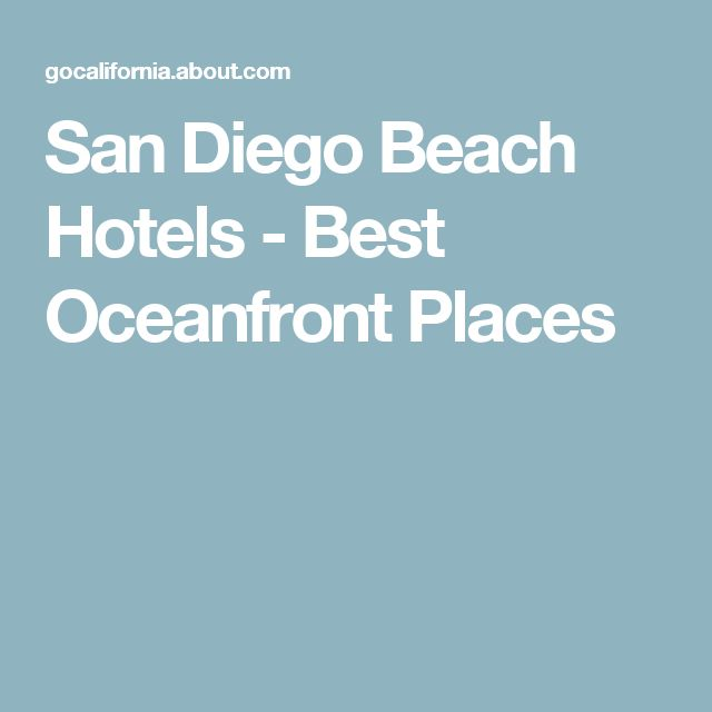 San Diego Beach Hotels - Best Oceanfront Places