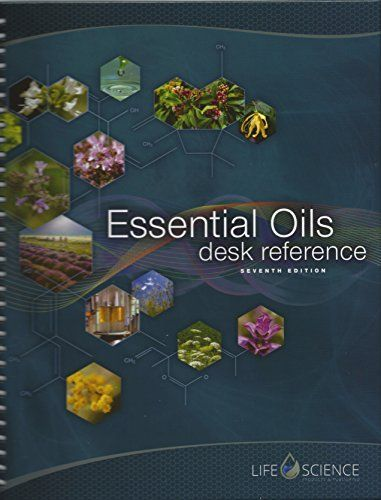 Essential Oils Desk Reference 7th Edition by Life Science