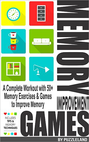 Memory Improvement Games!!! The most Cool puzzles and memory exercises in one book!