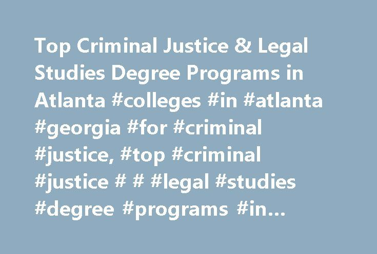 Top Criminal Justice & Legal Studies Degree Programs in Atlanta #colleges #in #atlanta #georgia #for #criminal #justice, #top #criminal #justice # # #legal #studies #degree #programs #in #atlanta http://kansas.remmont.com/top-criminal-justice-legal-studies-degree-programs-in-atlanta-colleges-in-atlanta-georgia-for-criminal-justice-top-criminal-justice-legal-studies-degree-programs-in-atlanta/  # Top Criminal Justice Legal Studies Degree Programs in Atlanta School and Ranking Information…