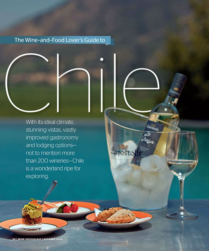The Wine & Food Lover's Guide to #Chile | Wine Enthusiast - October 2013 #Colchagua #Lapostolle