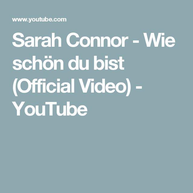 Sarah Connor - Wie schön du bist (Official Video) - YouTube