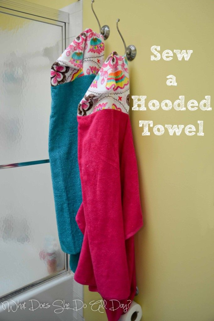 Sew a Hooded Towel Tutorial at What Does She Do All Day?
