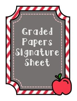 GRADED PAPERS SIGNATURE SHEETSignature sheet for graded papers.  4 to a page to conserve paper!