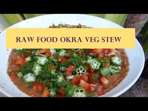 Easy Raw Food Vegan Recipe: Savory Okra Veg Stew (Fat Free) - YouTube