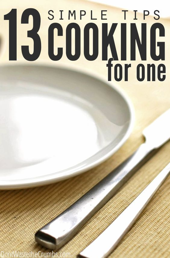 A must-read if you're single! 13 simple and practical tips for budgeting and cooking real food for one person. Eating healthy is important, whether or not you have a big family! :: DontWastetheCrumbs.com