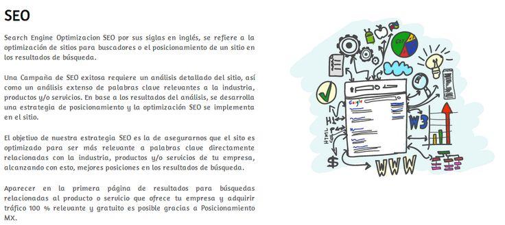 SEO - Search Engine Optimizacion SEO por sus siglas en inglés, se refiere a la optimización de sitios para buscadores o el posicionamiento de un sitio en los resultados de búsqueda.