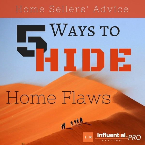 Influential Realtor - Sellers' Advice: 5 Ways to Hide Home Interior Flaws. Lend this helpful advice to your sellers to hide imperfections and focus on buyer appeal in their homes.  #home #staging #realestate #sellers #tips #realtor