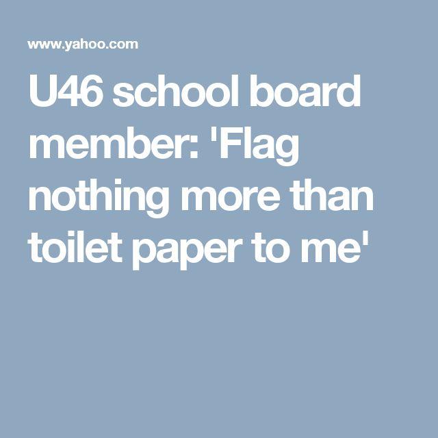 U46 school board member: 'Flag nothing more than toilet paper to me'