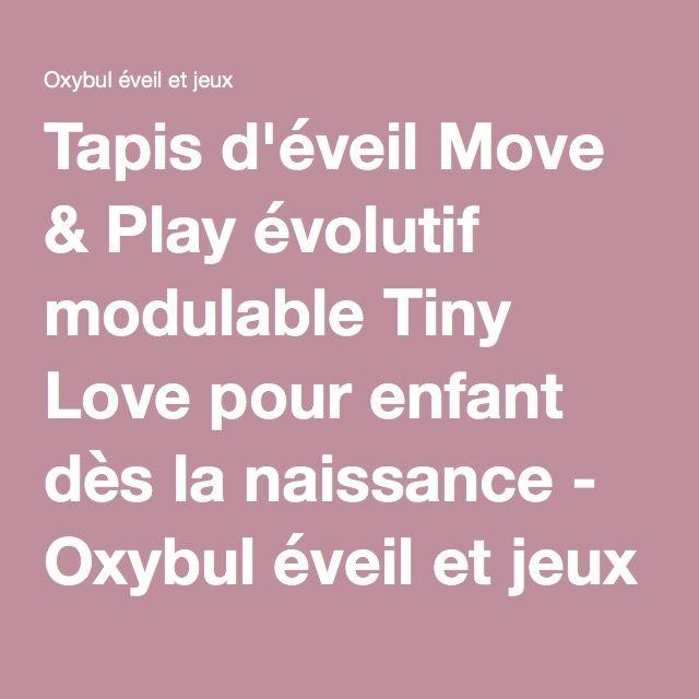 Tapis d'éveil Move & Play évolutif modulable Tiny Love pour enfant dès la naissance - Oxybul éveil et jeux