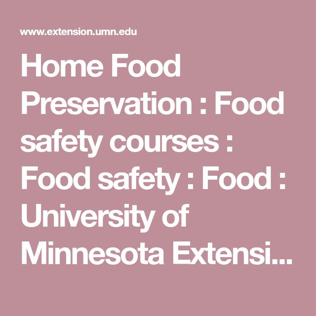 The 25 best food safety course ideas on pinterest pregnancy home food preservation food safety courses food safety food university of minnesota fandeluxe Choice Image