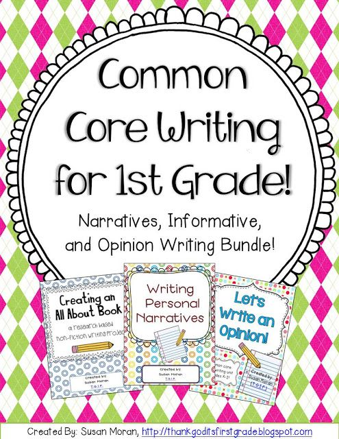 Common Core Writing for 1st Grade! This bundle has tons of prompts, ideas, and lessons to help students meet the narrative, informative, and opinion common core writing standards!