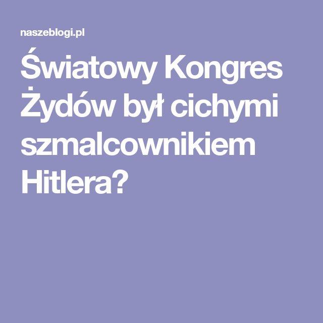 Światowy Kongres Żydów był cichymi szmalcownikiem Hitlera?