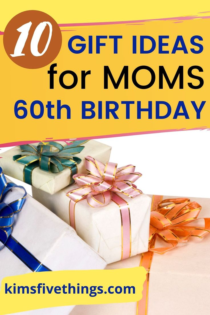 10 best 60th birthday gift ideas for mom kims home ideas