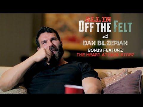 Heart Attack Story, Dan Bilzerian, Off The Felt Bonus Feature