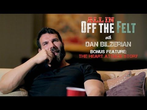 Heart Attack Story, Dan Bilzerian, Off The Felt Bonus Feature - YouTube