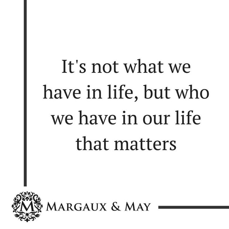 It's not what we have in life but who we have in our life that matters . . . #momquotes #momlife #creatememories
