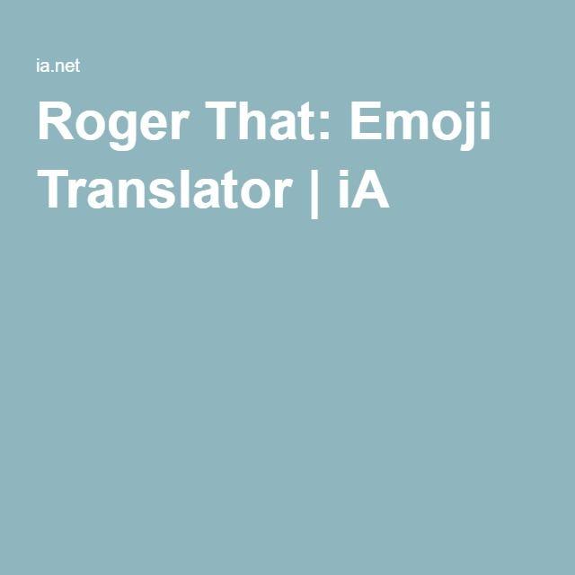 Roger That: Emoji Translator | iA