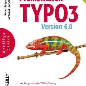 """Das Buch """"Praxiswissen TYPO3 Version 6.0"""" von Robert Meyer von der Mittwald CM Service GmbH (erschienen im O'Reilly Verlag) eignet sich sehr gut für Einsteiger in TYPO3."""