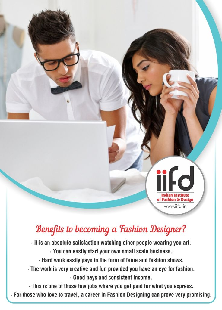 Benefits of becoming a Fashion Designer.  For Fashion Designing Courses,Fill online form @ http://iifd.in/ For more assistance contact @ 9041766699  #iifd #chandigarh #best #fashion #designing #institute #chandigarh #mohali #punjab #design #admission #india #fashioncourse #himachal