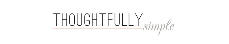 Thoughtfully Simple | thoughtfullysimple.com