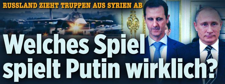 Russland zieht Truppen aus Syrien ab |Welches Spiel spielt Putin wirklich?http://www.bild.de/politik/ausland/syrien-krise/putin-abzug-was-steckt-dahinter-44936892.bild.html