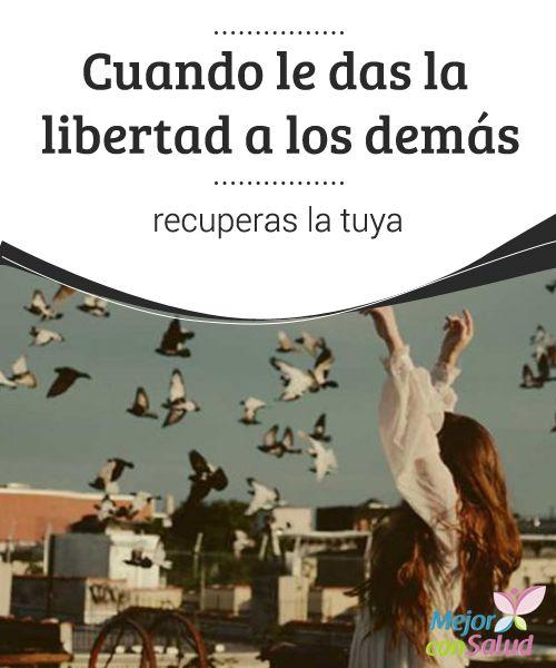 Cuando le das la #Libertad a los demás recuperas la tuya   La libertad es positiva, pero quizás no hacemos lo necesario por llevar a ella. ¿Qué ocurre si estás evitando que otros sean #Libres? #RelacionesDePareja