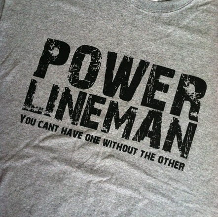 Linemen Rock - Power Lineman - Can't Have One Without The Other - Gray TShirt, $11.99 (http://www.linemenrock.com/power-lineman-cant-have-one-without-the-other-gray-tshirt/)