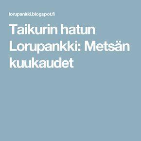 Taikurin hatun Lorupankki: Metsän kuukaudet