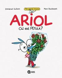 Ariol - Où est Pétula? - Emmanuel Guibert / Marc Boutavant - (Ariol, le craquant petit âne à lunettes, rencontre tous les problèmes existentiels des enfants timides et attachants...) - BD Kids (Milan / Bayard) - 7 à 13 ans