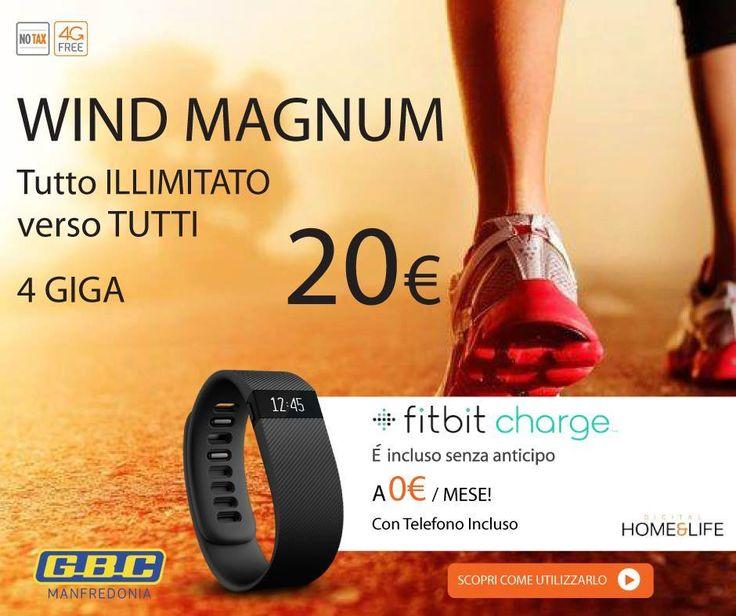 Scegli WIND MAGNUM   4 GIGA a 20 euro al mese, tutto illimitato E' incluso il Fitbit Charge: orologio per controllare e il monitorare attività fisiche. Siamo a Manfredonia in Via G.Di Vittorio,37   0884.513296