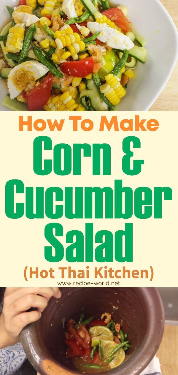 Corn Cucumber Salad Hot Thai Kitchen Cucumber Salad How To