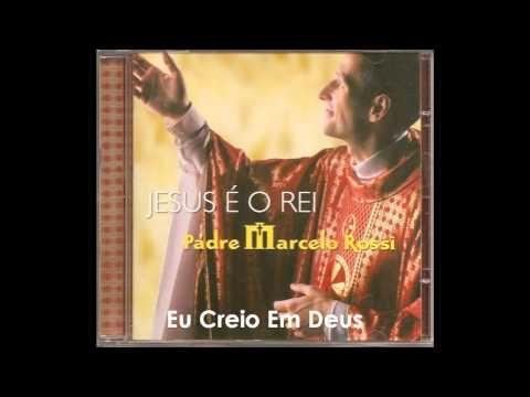 Padre Marcelo Rossi   2003 - Jesus É O Rei: Eu Creio Em Deus