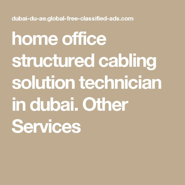home office structured cabling solution technician in dubai. Other Services