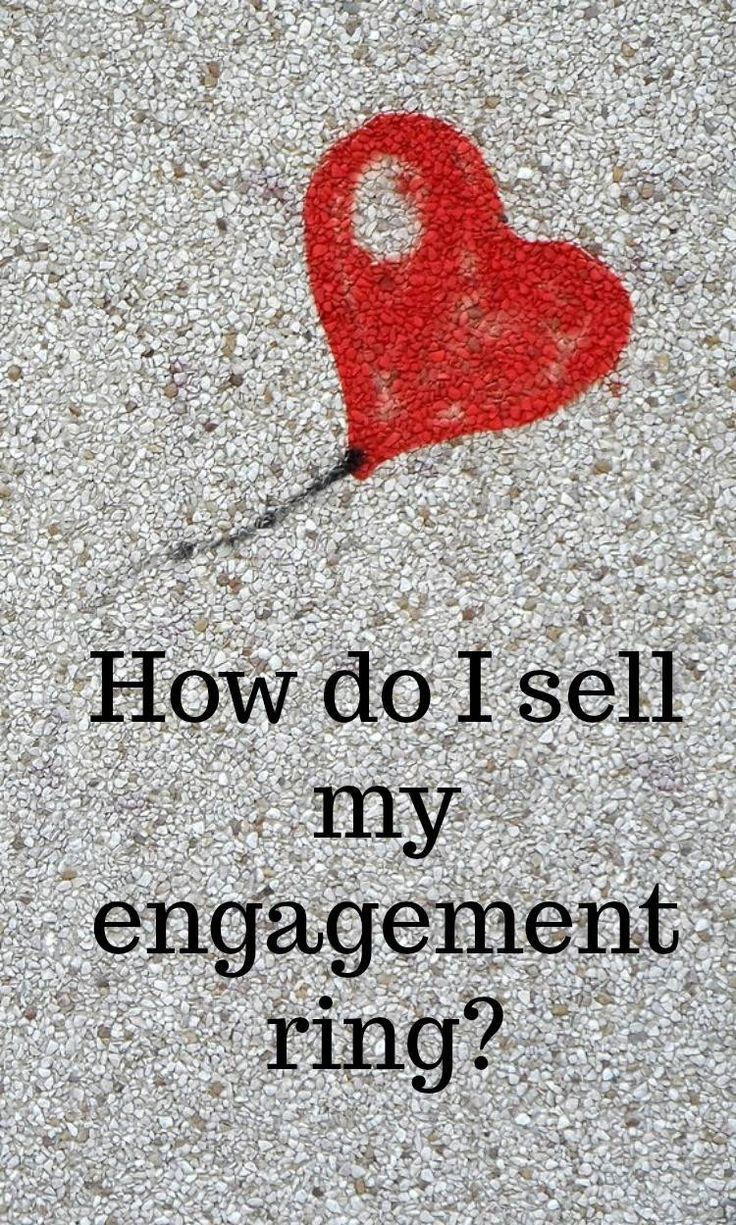 How do I sell my engagement ring? Ways to make money from your broken heart ( it might help a bit!)