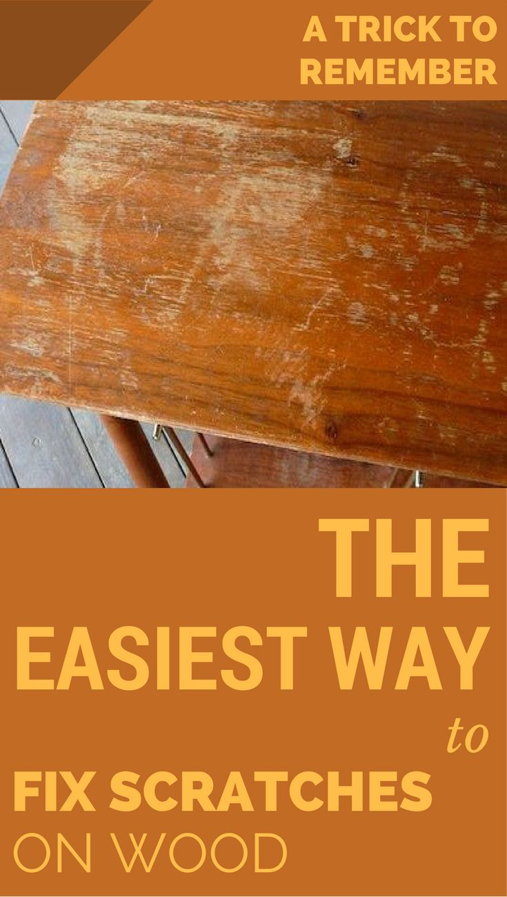 A trick to remember. The easiest way to fix scratches on wood