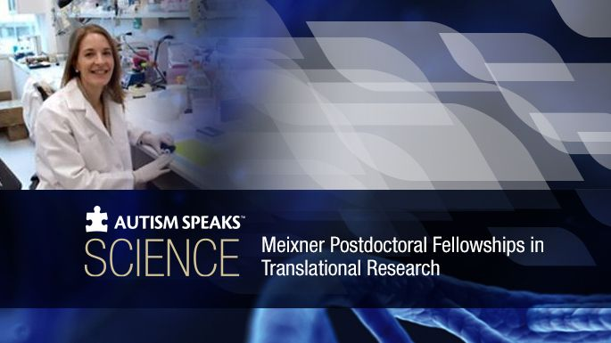 Autism Speaks selects 2015 Meixner fellows in translational research | Science News | Autism Speaks