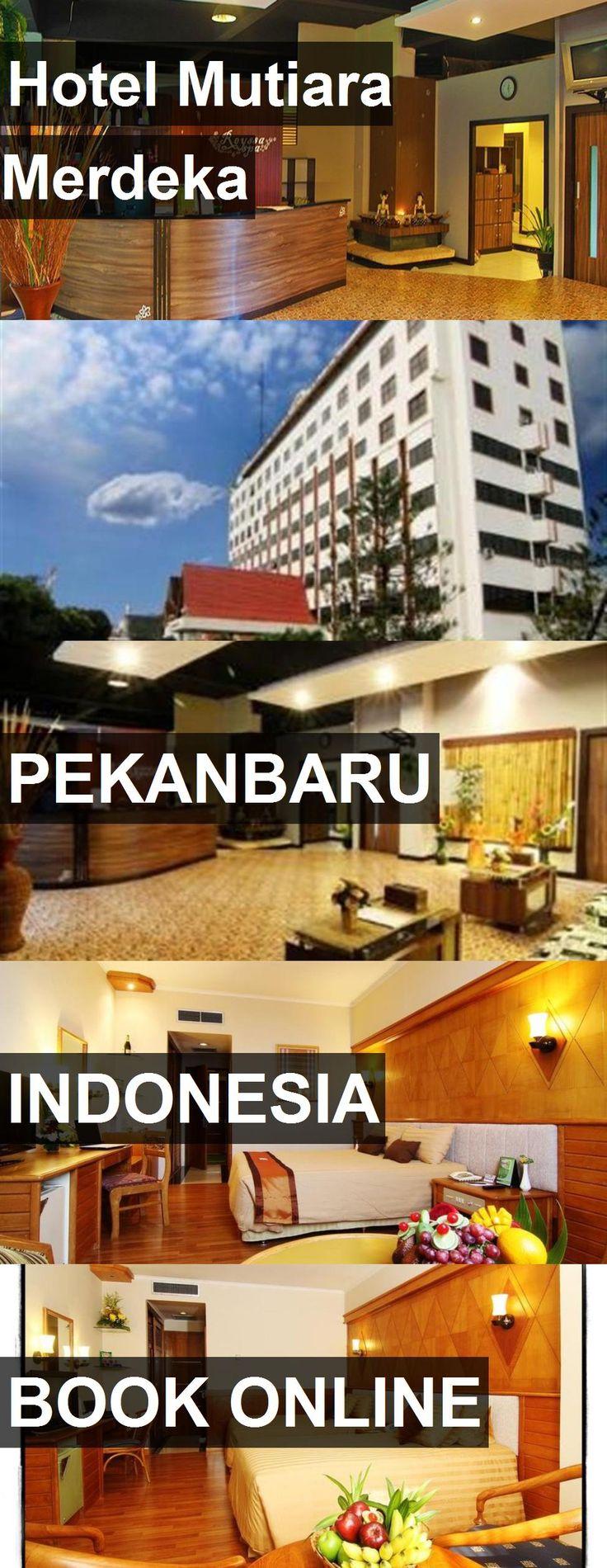 Hotel Mutiara Merdeka in Pekanbaru, Indonesia. For more information, photos, reviews and best prices please follow the link. #Indonesia #Pekanbaru #travel #vacation #hotel