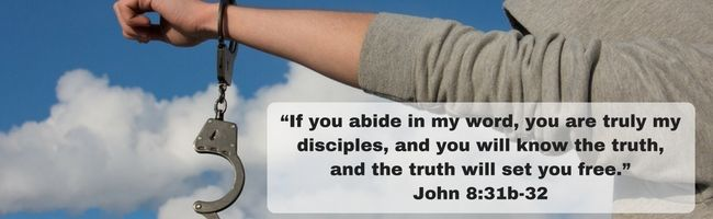 Take up Jesus' yoke, learn from him, and in so doing you shall know the truth and the truth shall set you free (John 8:32).