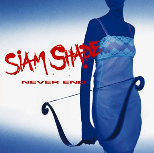 Amazon | NEVER END | SIAM SHADE  Cover photo by H.CANNO (CAPS)  ★CANNO'S WORKS CAPS=CANNO PHOTO STUDIO  ★ request of photography to H.CANNO thank you from here 🙇 ⏩HOME http://capsphoto.jimdo.com/ ⏩http://cannosan.wixsite.com/canno/contact flashsite:http://www.caps-photo.com/