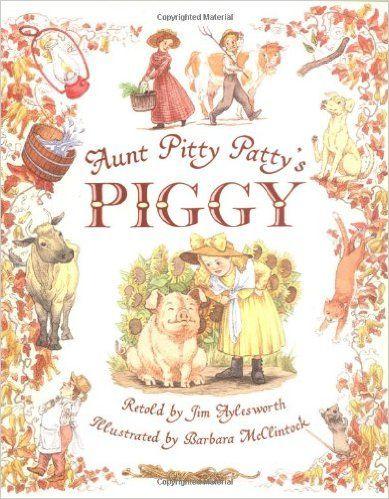 Aunt Pitty Patty's Piggy: Jim Aylesworth, Barbara McClintock: 9780590899871: Amazon.com: Books