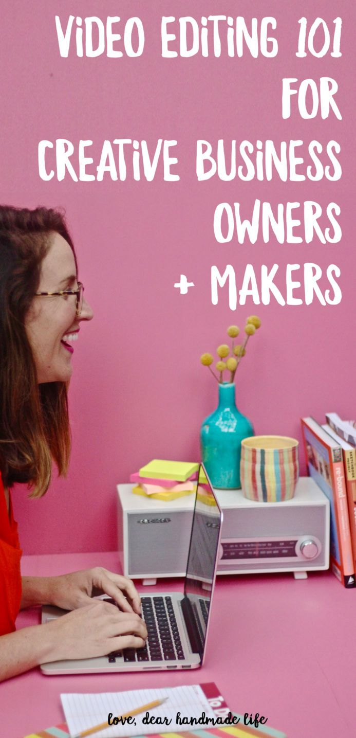 Video editing 101 for creative business owners + makers from Dear Handmade Life