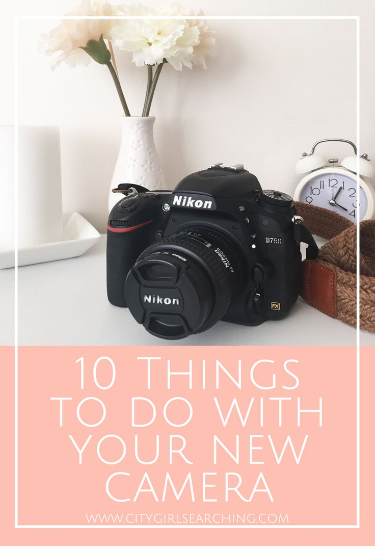 10 Tips for your new camera CityGirlSearching