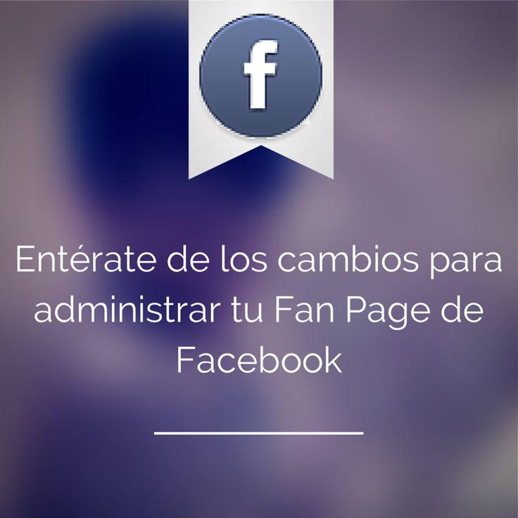 Entérate de los cambios para administrar tu Fan Page de Facebook ~ AnaGuacha #novedad #actualidad