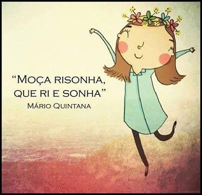 Moça que ri e que sonha,que canta e dança sozinha e pula alto e não se envergonha***