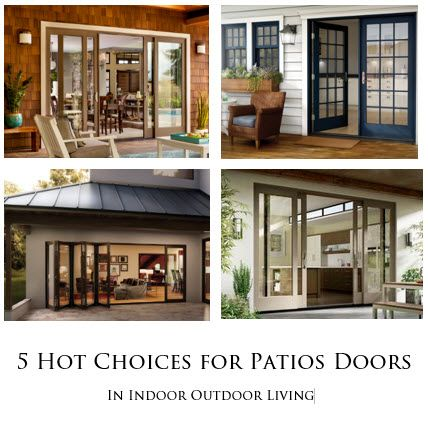5 Hot Choices in Patio Doors for Indoor Outdoor Living & 36 best Sliding Patio Doors We Love images on Pinterest | Sliding ...