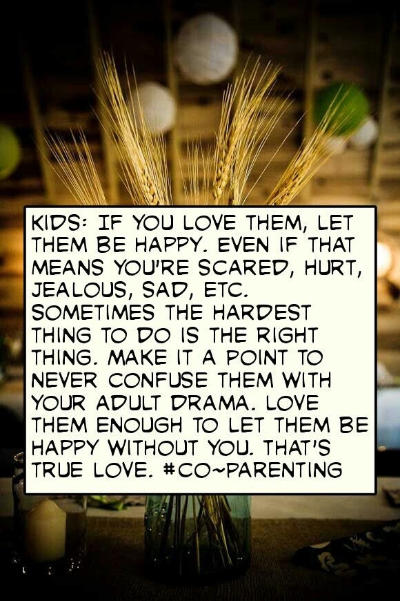 Divorce with Children Quotes. As hard as it is, be happy when you're child is happy without you. They will always miss you and be happy to see you soon. Let them be little. Let them live, laugh, and love~ ALWAYS!